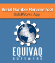 equivaq-solidworks-app-serial-number-rename-tool