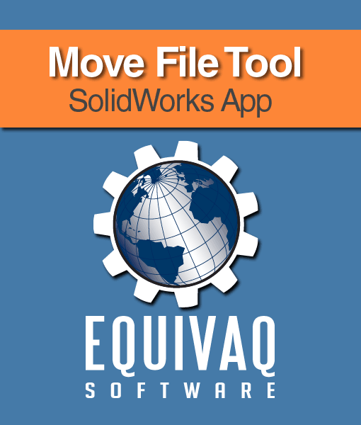 equivaq-solidworks-app-Move-File-Tool