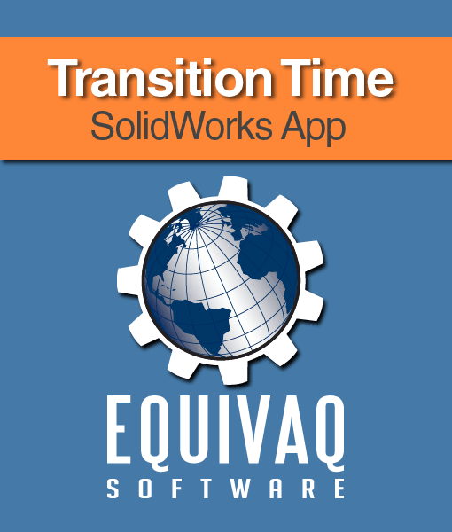 equivaq-solidworks-app-Transition-Time