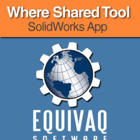 equivaq-solidworks-app-Where-Shared-Tool