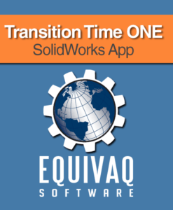 equivaq-solidworks-app-Transition-Time-ONE